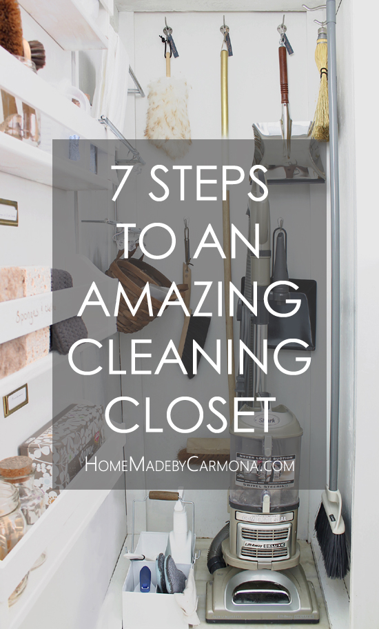 7 Steps To An Amazing Cleaning Closet