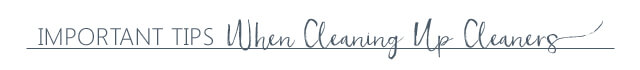 Important tips when cleaning up cleaners